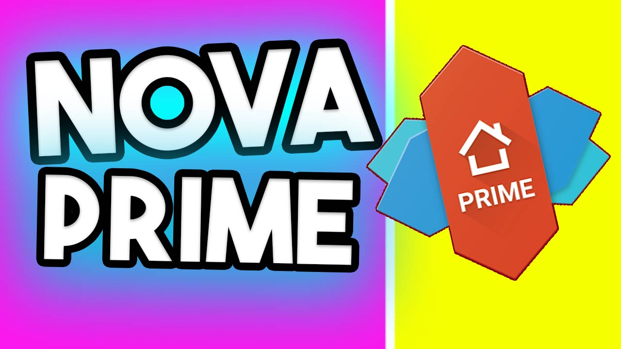 Download Nova Launcher Prime Apk 2018
